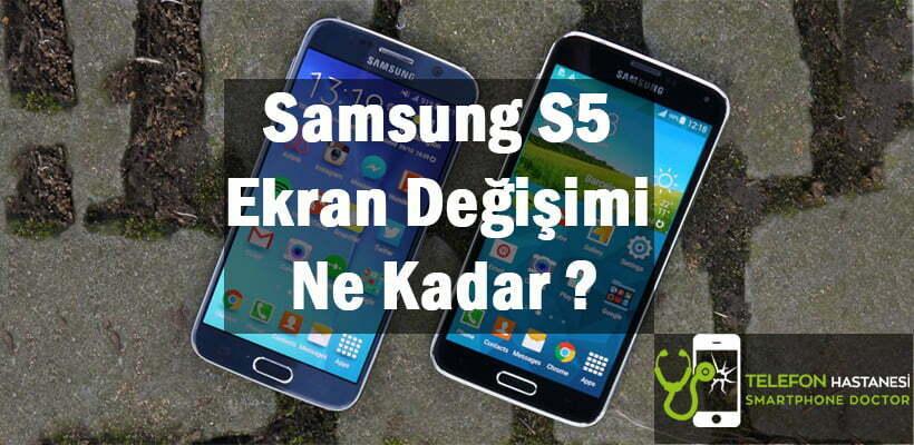 Samsung S5 Ekran Değişimi Ne Kadar ?